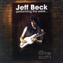 Performing this week...Live at Ronnie Scott - de Jeff Beck