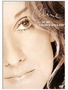 All the way....A decade of song & video - de Celine Dion