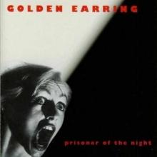 Prisoner of the night - de Golden Earring