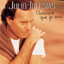 L\'homme que je suis - de Julio Iglesias
