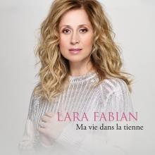 Ma vie dans la tienne - de Lara Fabian
