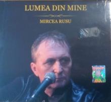 Lumea din mine - de Mircea Rusu