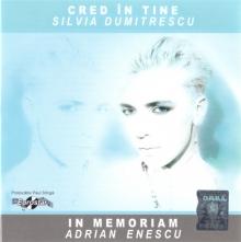 Cred in tine-In memoriam Adrian Enescu - de Silvia Dumitrescu
