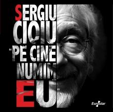 Pe cine numim Eu - de Sergiu Cioiu