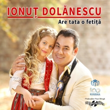 Are tata o fetita - de Ionut Dolanescu