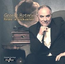 Romante....de dor si de voie buna - de George Rotaru