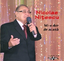 Mi-e dor de acasa - de Nicolae Nitescu