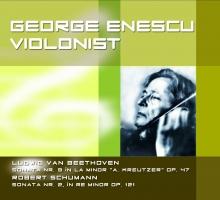 Violonist:Beethoven Sonata nr.9,Schumann Sonata nr.2 - de George Enescu