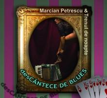 desCantece de Blues - de Marcian Petrescu &Trenul de noapte