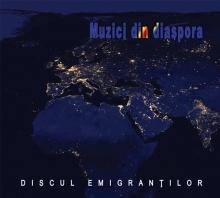 Discul emigrantilor - de Muzici din diaspora