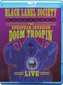 The European Invasion-Doom Troopin - de Black Label Society