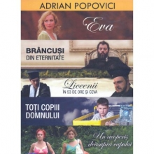 Eva/Brancusi in eternitate/Liceenii in 53 de ore si ceva/Toti copii Domnului/Un acoperis deasupra capului - de Colectia Adrian Popovici