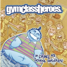 As cruel,as school children - de Gym Class Heroes