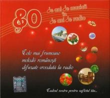 80 de ani de muzica in 80 de ani de radio   - de Cele mai frumoase melodii romanesti difuzate vreodata la radio