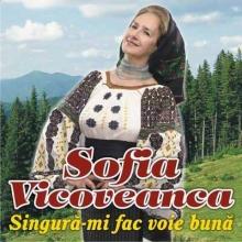 Singura-mi fac voie buna - de Sofia Vicoveanca