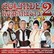 Colinde Romanesti 2 - de Laura Lavric,Ioan Bocsa,Irina Loghin,Anton Pann,Sofia Vicoveanca,Viorica Flintasu etc.