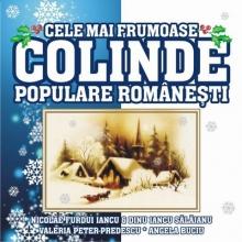 Cele mai frumoase colinde populare romanesti - de Nicolae Furdui Iancu,Dinu Iancu Salajan,Valearia Peter Predescu,Angela Buciu