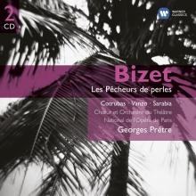 Bizet:Les Pecheurs de perles - de Ileana Cotrubas,Alain Vanzo,Guillermo Sarabia,Roger Soyer,Orchestre and Choeur du Theatre National de L'Opera de Paris,Georges Pretre
