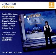 Chabrier: L\'Etoile - de Colette Alliot-Lugaz,Georges Gautier,Gabriel Bacquier,Orchestre et Choeurs de L\'Opera de Lyon,John Eliot Gardiner