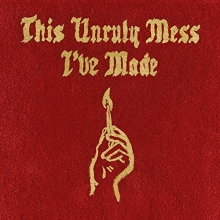 This Unruly Mess I\'ve made - de Macklemore & Ryan Lewis