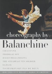 Choreography by Balanchine:Chaconne/Prodigal Son/Ballo della Regina/The Steadfast tin Soldier/Elegie/Tschaikovsky Pas de deux - de Mikhail Baryshnikov,Karin von Aroldingen,Shaun O\'Brien etc/New York City Ballet