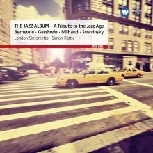 The Jazz Album-A tribute to the jazz age Bernstein-Gershwin-Milhaud-Stravinsky - de London Sinfonietta-Simon Rattle