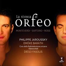 Monteverdi-Sartorio-Rossi:La storia di Orfeo - de Philippe Jarousky,Emoke Barath