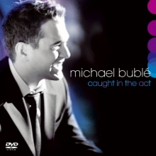 Caught in the act - de Michael Buble