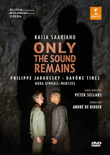 Kaija Saariaho:Only the sound remains - de Philippe Jaroussky/Davone Tines/Dutch National Opera/Andre de Ridder