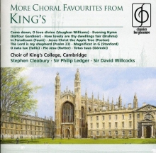 More Choral Favourites from King's - de Choir of King's College Cambridge/Stephen Cleobury/Sir Philip Ledger/Sir David Willcocks