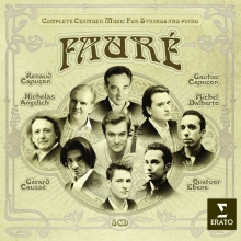 Gabriel Faure:Complete Chamber Music for Strings and Piano - de Renaud Capucon,Gerard Causse,Gautier Capucon,Nicholas Angelich,Michel Dalberto etc.