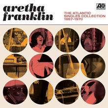 The Atlantic Collection 1967-1970 - de Aretha Franklin