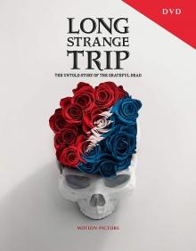 Long Strange Trip:The Untold Story of the Greatful Dead - de Greatful Dead