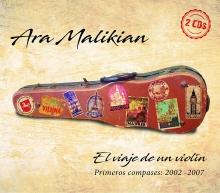 El Viaje de un violin:Primeros compases:2002-2007 - de Ara Malikan