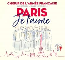 Paris Je T'aime - de Choeur de L'Armee Francaise