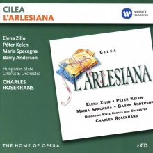 Cilea:L'Arlesiana - de Elena Zilio,Peter Kelen,Maria Spacagna,Barry Anderson,Hungarian State Orchestra,Charles Rosekrans