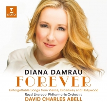 Forever:Unforgettable songs from Vienna,Broadway and Hollywood - de Diana Damrau