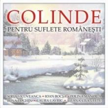 Colinde pentru suflete romanesti - de Sofia Vicoveanca,Ioan Bocsa,Polina Manoila,Irina Loghin,Laura Lvric etc.