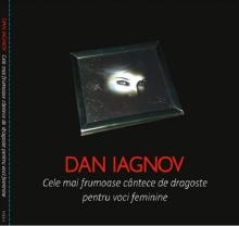 Cele mai frumoase cantece de dragoste pentru voci feminine - de Dan Iagnov