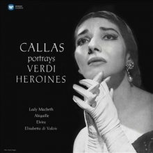 Callas portrays Verdi Heroines - de Maria Callas