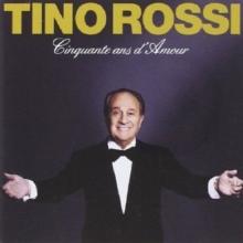 Cinquante and d'Amour - de Tino Rossi