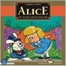 Alice in Tara Minunilor - de Carroll Lewis