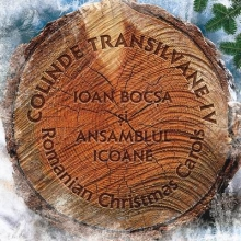 Colinde transilvane vol 4 - de Ioan Bocsa si Ansamblul Icoane
