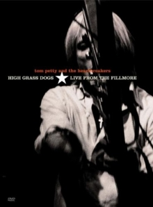 High grass dogs-Live from the Fillmore - de Tom Petty and the Heartbreakers