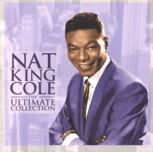 The Ultimate Collection - de Nat King Cole