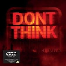 Dont Think - de The Chemical Brothers