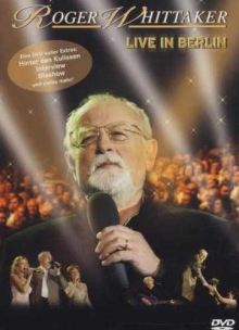 Live in Berlin - de Roger Whittaker