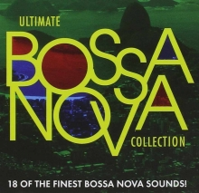 Ultimate Bossa Nova Collection - de 18 of the finest bossa nova sound