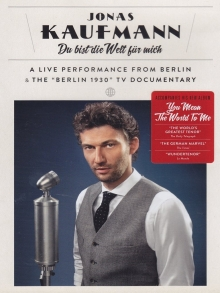 Du bist die welt fur mich-A live performance from berlin& The 'Berlin 1930' Tv documentary - de Jonas Kaufmann