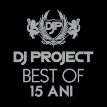 Best of 15 ani - de DJ Project